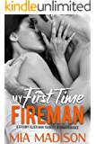 My First Time Fireman: A Steamy Older Man Younger Woman Romance