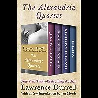 The Alexandria Quartet: Justine, Balthazar, Mountolive, and Clea