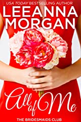 All of Me: A Small Town Romance (The Bridesmaids Club Book 1) Kindle Edition