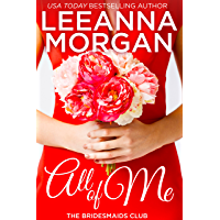 All of Me (The Bridesmaids Club Book 1)
