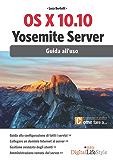 OS X 10.10 Yosemite server: Guida all'uso