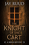 The Knight of the Cart (The Merlin Mysteries Book 2)