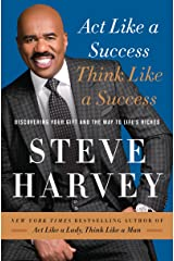 Act Like a Success, Think Like a Success: Discovering Your Gift and the Way to Life's Riches Kindle Edition