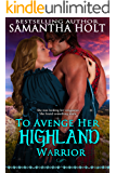To Avenge Her Highland Warrior (Highland Fae Chronicles Book 3)