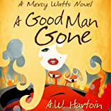A Good Man Gone: Mercy Watts Mysteries, Book 1
