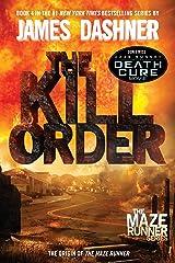 The Kill Order (Maze Runner, Book Four; Origin) (The Maze Runner Series) Paperback