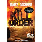 The Kill Order (Maze Runner, Book Four; Origin): Book Four; Origin (The Maze Runner Series)