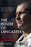 The House of Lancaster: How England Rugby was Reinvented