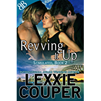 Revving It Up (Stimulated Book 2) (English Edition)