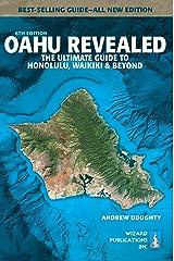 Oahu Revealed: The Ultimate Guide to Honolulu, Waikiki & Beyond Kindle Edition