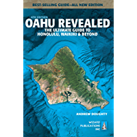 Oahu Revealed: The Ultimate Guide to Honolulu, Waikiki & Beyond