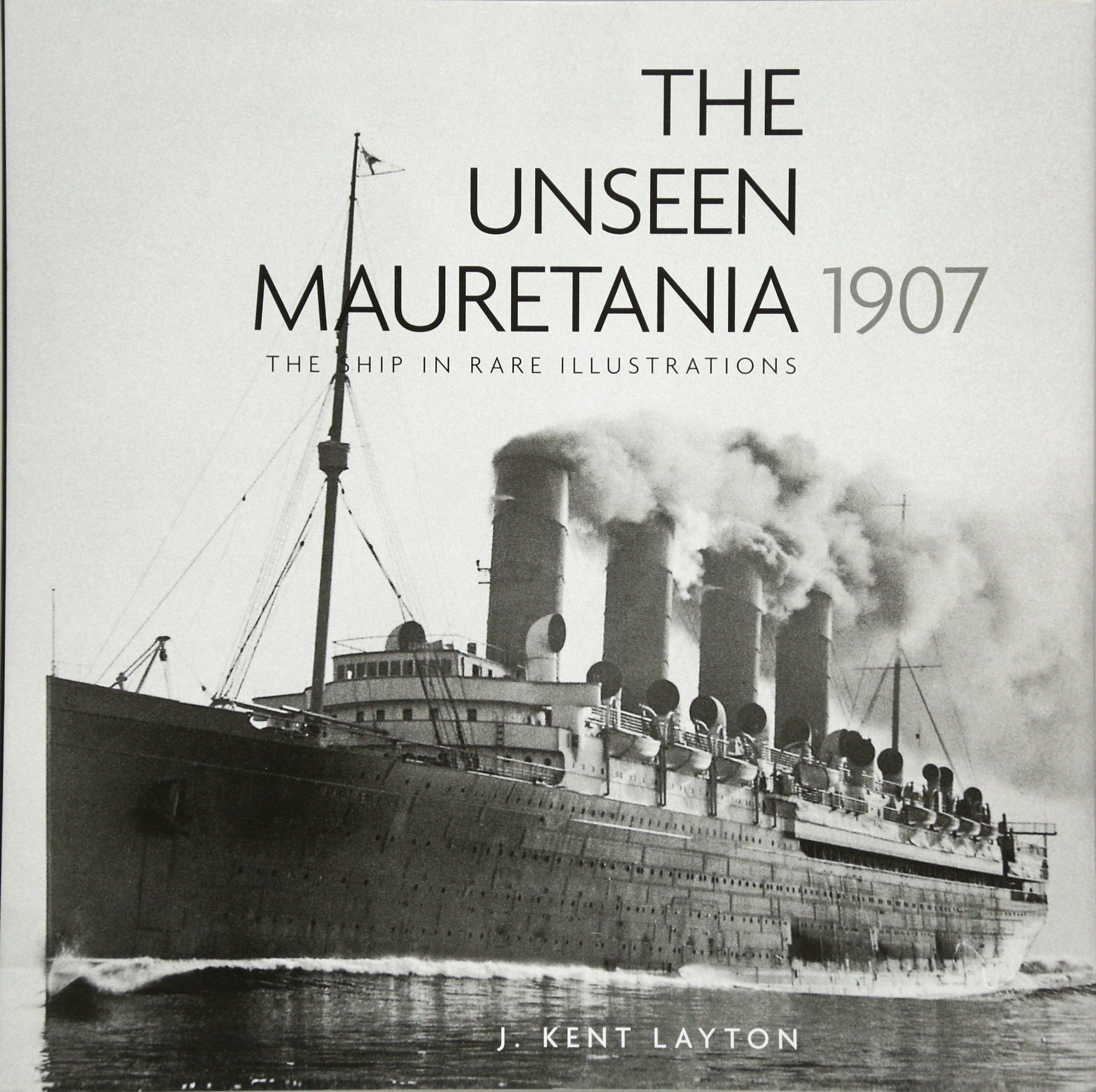 The Unseen Mauretania (1907): The Ship in Rare Illustrations