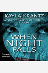 When Night Falls: A Collection of Short Stories and Poems Audible Audiobook