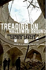 Treading on Hallowed Ground: Counterinsurgency Operations in Sacred Spaces Kindle Edition