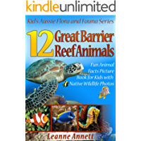12 Great Barrier Reef Animals! Kids Book About Marine Life: Fun Animal Facts Picture Book for Kids with Native Wildlife Photos (Kid's Aussie Flora and Fauna Series 6)