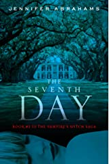 The Seventh Day (Book #3 in the Vampire's Witch Saga)