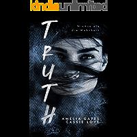 Truth: Nichts als die Wahrheit - Liebesroman