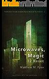 Microwaves, Magic: T2 Reset (Harder Than Diamonds)