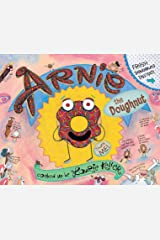 Arnie, the Doughnut (The Adventures of Arnie the Doughnut Book 1) Kindle Edition