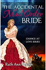 The Accidental Mail Order Bride (Chance at Love Book 3) Kindle Edition