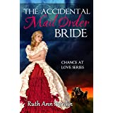 The Accidental Mail Order Bride (Chance at Love Book 3)