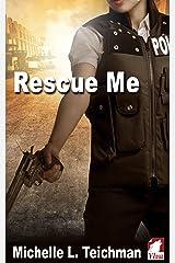 Rescue Me Kindle Edition