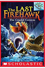The Crystal Caverns: A Branches Book (The Last Firehawk #2) Kindle Edition