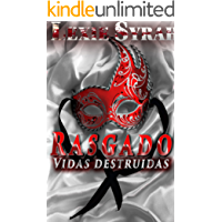 Rasgado: Una novela de Romance oscuro BDSM (Vidas destruidas nº 1)