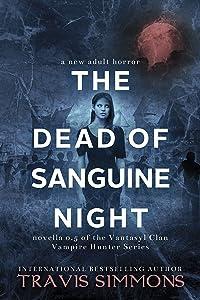 The Dead of Sanguine Night (Vantasyl Clan Vampire Hunter Series Book 1)