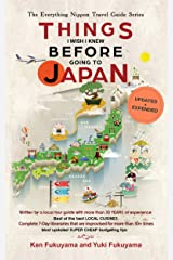 Japan Travel Guide: Things I Wish I Knew Before Going To Japan (2020 EDITION Book 1) Kindle Edition