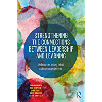 Strengthening the Connections between Leadership and Learning: Challenges to Policy, School and Classroom Practice