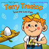 "Books for Kids: ""TERRY TREETOP AND LOST EGG"" (Animal story, Bedtime story, Beginner readers, Values kids book, Rhymes, Adventure & Education, Preschool ... learn) (The Terry Treetop Series Book 3)"