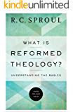 What is Reformed Theology?: Understanding the Basics (English Edition)
