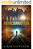 Reincarnation: Exceptional Cases of Past Life Memories