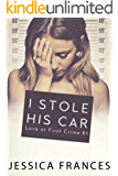 I Stole His Car (Love at First Crime Book 1)