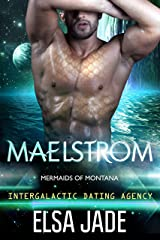 Maelstrom: Intergalactic Dating Agency (Mermaids of Montana Book 1) Kindle Edition