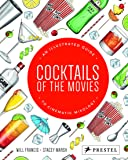 Cocktails of the Movies: An Illustrated Guide to