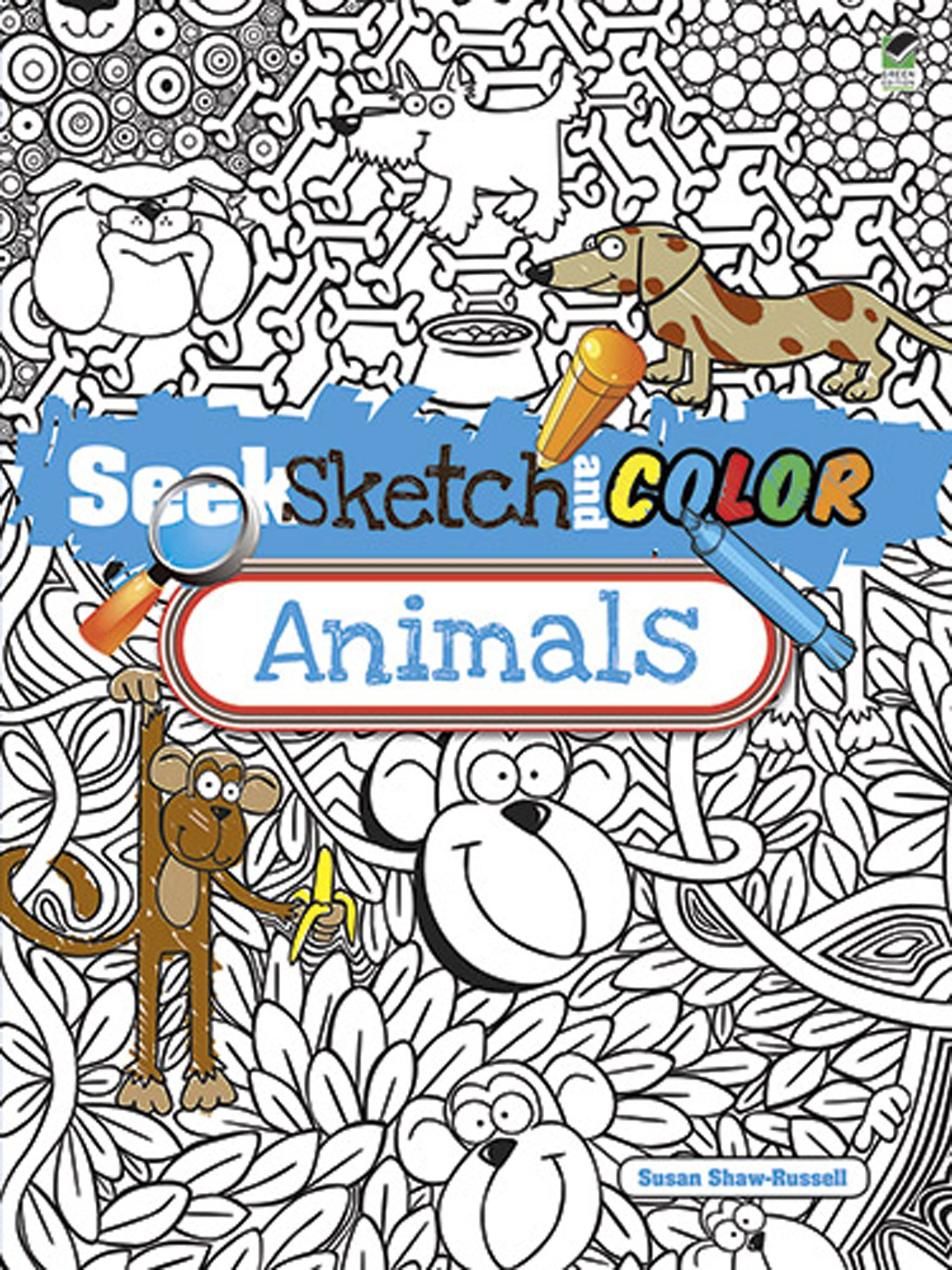 Seek, Sketch and Color -- Animals (Dover Children's Activity Books) PDF
