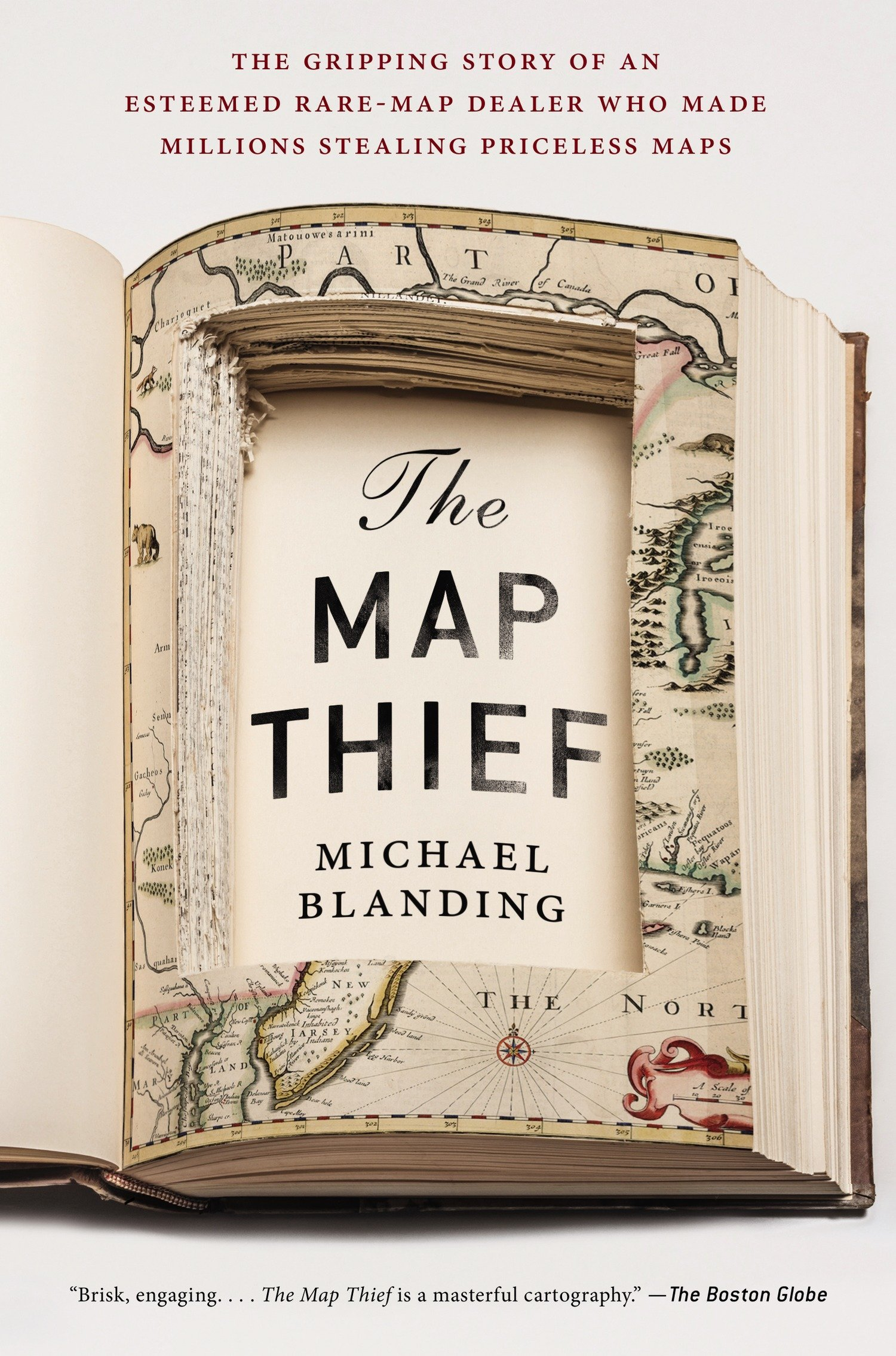 The Map Thief: The Gripping Story of an Esteemed Rare-Map Dealer Who Made  Millions Stealing Priceless Maps: Michael Blanding: 9781592409402:  Amazon.com: ...
