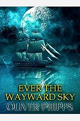 Ever the Wayward Sky Kindle Edition