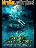 Ever the Wayward Sky