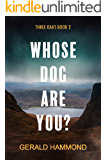 Whose Dog Are You? (Three Oaks Book 2)
