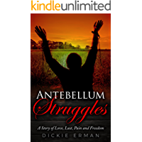 Antebellum Struggles: Slavery, Lust and Suspicion (BOOK ONE)