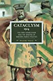 Cataclysm 1914: The First World War and the Making of Modern World Politics (Historical Materialism)