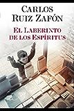 El Laberinto de los Espiritus (El cementerio de los libros olvidados nº 4) (Spanish Edition)