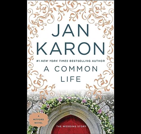 A Common Life The Wedding Story Mitford Book 6 Kindle Edition By Karon Jan Religion Spirituality Kindle Ebooks Amazon Com