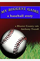 My Biggest Game: A Baseball Story: A Bluster County Tale
