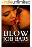 Blow Job Bars: The Complete Report