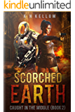 Scorched Earth: Caught in the Middle Book: A Post Apocalyptic Survival Saga