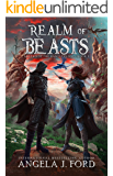 Realm of Beasts: An Epic Fantasy Adventure with Mythical Beasts (Legend of the Nameless One Book 1) (English Edition)